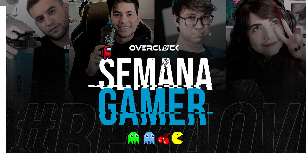 Overclock Semana Gamer